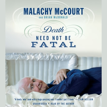 Death Need Not Be Fatal audiobook by Malachy McCourt,Brian McDonald