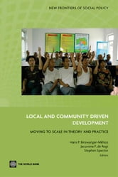 Local And Community Driven Development: Moving To Scale In Theory And Practice ebook by Binswanger-Mkhize Hans P.; de Regt Jacomina P.