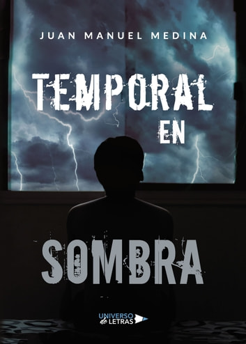 Temporal en sombra ebook by Juan Manuel Medina