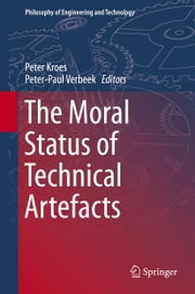 The Moral Status of Technical Artefacts ebook by