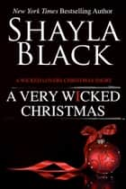 A Very Wicked Christmas - A Wicked Lovers Short Story ebook by