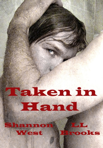 Taken in Hand ebook by Shannon West
