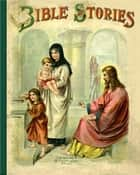 Bible Stories: Half Hours with the Bible ebook by McLoughlin Brothers