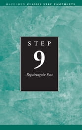 Step 9 AA Repairing the Past - Hazelden Classic Step Pamphlets ebook by Anonymous