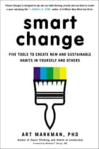 Smart Change ebook by Art Markman, PhD