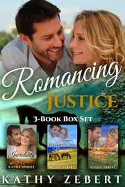 Romancing Justice - Books 1-3 eBook by Kathy Zebert