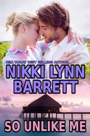 So Unlike Me - Winning Your Heart, #1 ebook by Nikki Lynn Barrett