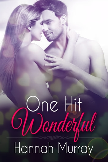 One Hit Wonderful ebook by Hannah Murray