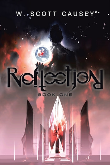 Reflection - Book One ebook by W. Scott Causey