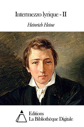 Intermezzo lyrique - II ebook by Heinrich Heine