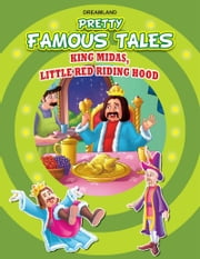 King Midas AND Little Red Riding Hood - Pretty Famous Tales ebook by Anuj Chawla