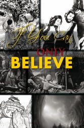 If You Can Only Believe ebook by Valentina Kirichilina