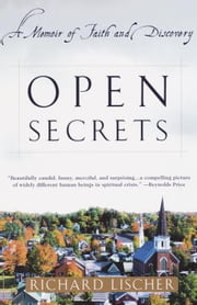 Open Secrets - A Memoir of Faith and Discovery ebook by Richard Lischer
