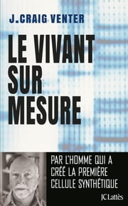 Le Vivant sur mesure ebook by J.Craig Venter