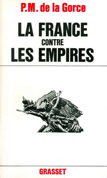 La France contre les empires ebook by Paul-Marie de La Gorce