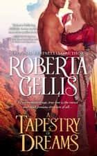 A Tapestry of Dreams ebook by Roberta Gellis