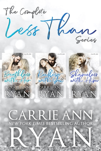 The Complete Less Than Series Box Set ebook by Carrie Ann Ryan