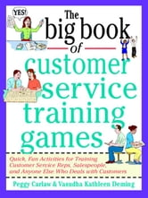 The Big Book of Customer Service Training Games ebook by Carlaw, Peggy