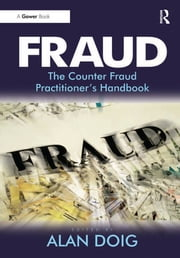 Fraud - The Counter Fraud Practitioner's Handbook ebook by Alan Doig