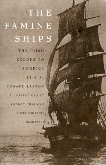 The Famine Ships ebook by Edward Laxton
