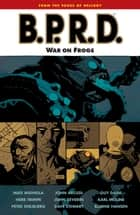 B.P.R.D. Volume 12: War on Frogs eBook by Mike Mignola, Various