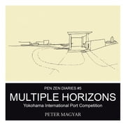 Multiple Horizons: Yokohama International Port Competition ebook by Magyar, Peter