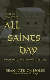 All Saints Day: A New Orleans Football Mystery ebook by Sean Patrick Doles