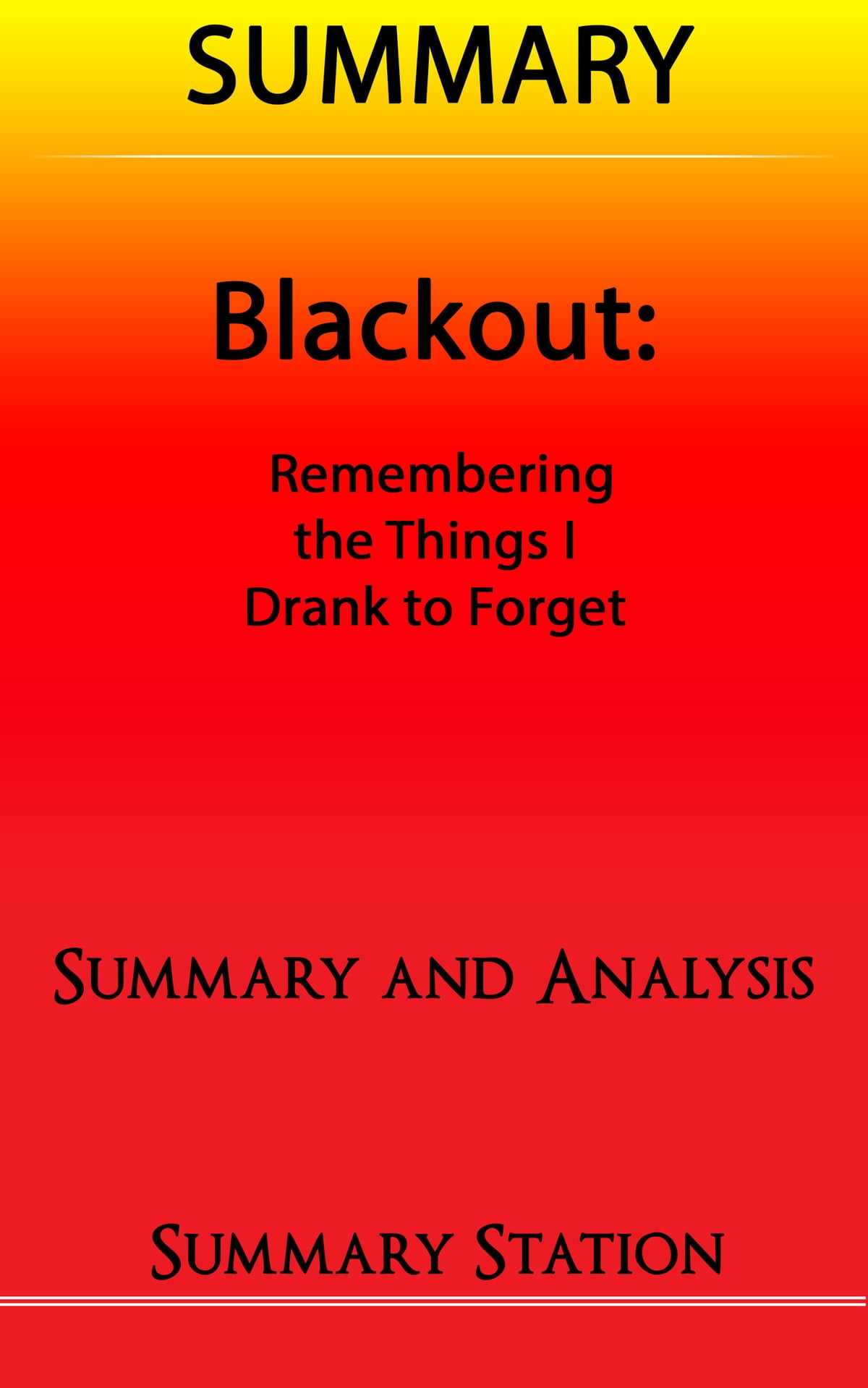blackout remembering the things i drank to forget