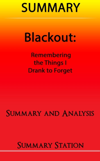 Blackout: Remembering the Things I Drank to Forget | Summary ebook by Summary Station