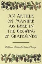 An Article on Manure as used in the Growing of Grapevines ebook by William Chamberlain Strong