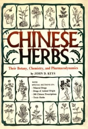 Chinese Herbs ebook by John D. Keys
