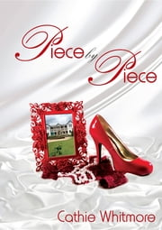 Piece by Piece ebook by Cathie Annette Whitmore