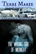 The Wrong Side of Midnight - Book 3 ebook by Terri Marie