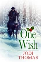 One Wish - A Christmas Story ebook by