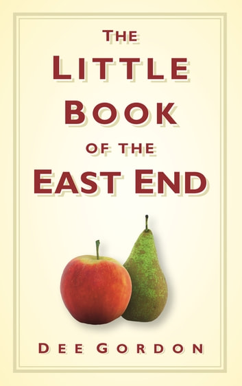 The Little Book of the East End ebook by Dee Gordon