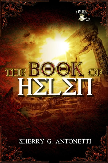 The Book of Helen ebook by Sherry G. Antonetti