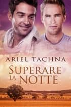 Superare la notte ebook by Ariel Tachna, Claudia Milani