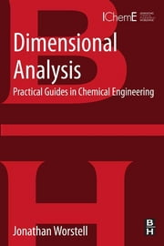 Dimensional Analysis - Practical Guides in Chemical Engineering ebook by Jonathan Worstell