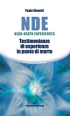 NDE Near-Death Experiences - Testimonianze di esperienze in punto di morte ebook by Paola Giovetti