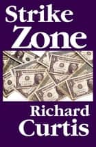Strike Zone ebook by Richard Curtis