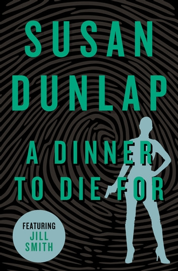 A Dinner to Die For ebook by Susan Dunlap