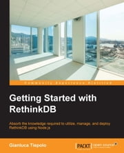 Getting Started with RethinkDB ebook by Gianluca Tiepolo
