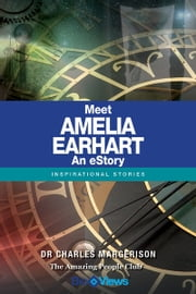 Meet Amelia Earhart - An eStory - Inspirational Stories ebook by Charles Margerison