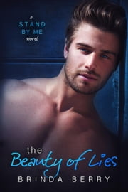 The Beauty of Lies - Stand By Me, #1 ebook by Brinda Berry