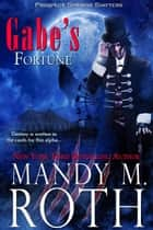 Gabe's Fortune ebook by Mandy M. Roth