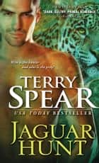 Jaguar Hunt ebook by Terry Spear