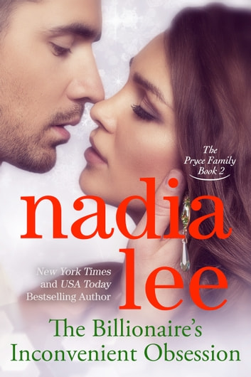 The Billionaire's Inconvenient Obsession (The Pryce Family Book 2) ebook by Nadia Lee