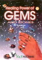 Healing power of Gems & stones ebook by V. Rajsushila