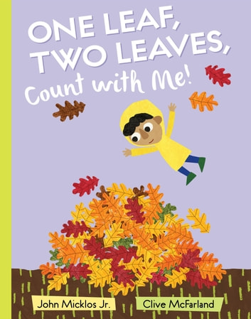 One Leaf, Two Leaves, Count with Me! ebook by John Micklos, Jr.