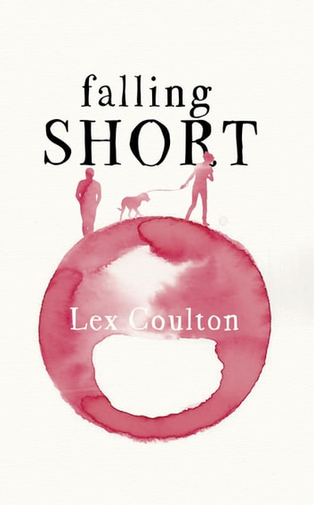 Falling Short - The fresh, funny and life-affirming debut novel ebook by Lex Coulton